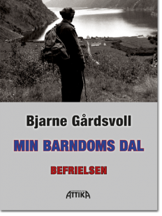 BJARNE GÅRDSVOLL: MIN BARNDOMS DAL 3 – BEFRIELSEN