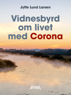 Jytte Lund Larsen: Vidnesbyrd om livet med Corona