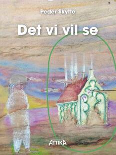 Peder Skytte: Det vi vil se