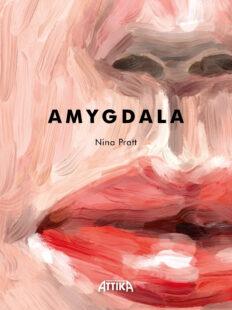 Nina Pratt: AMYGDALA